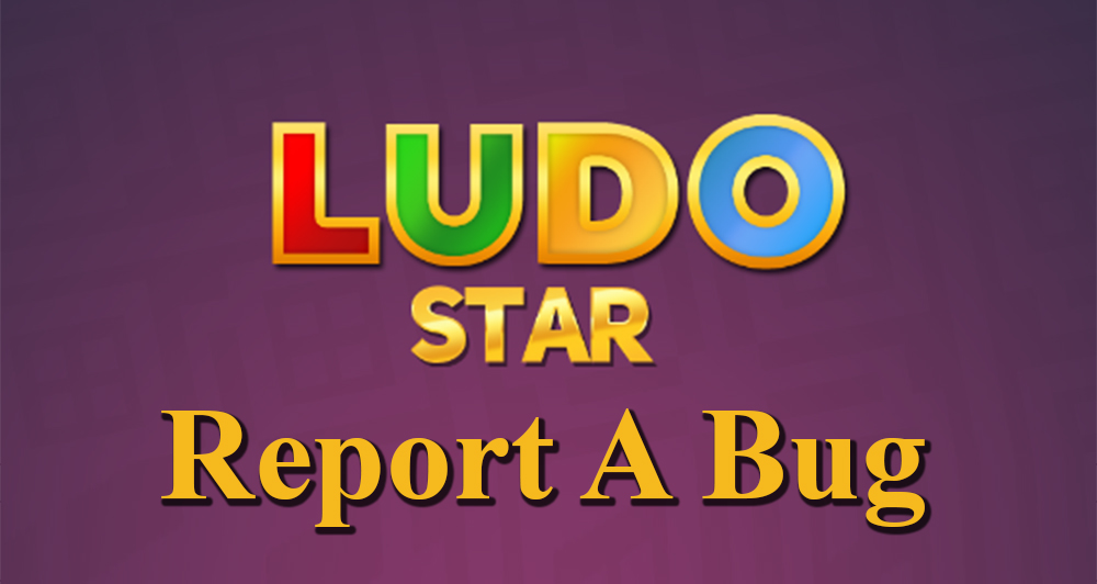 reporting bug in ludo star game